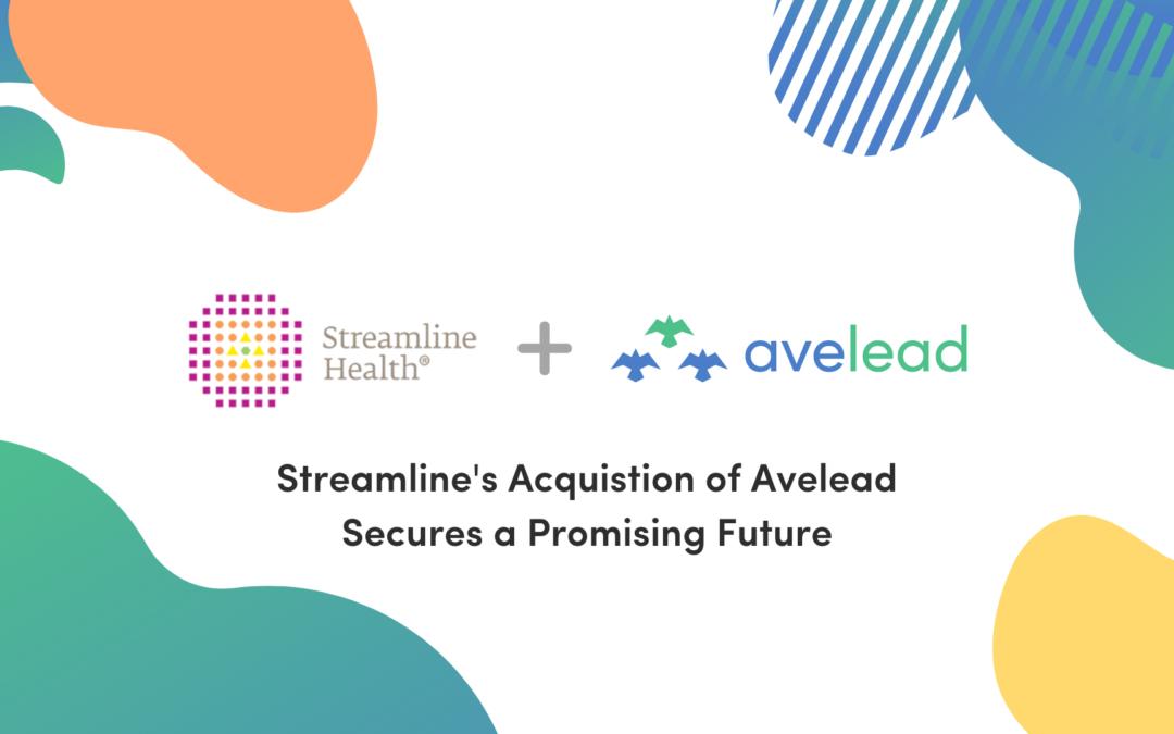 Streamline Health® Expands SaaS Portfolio Through Acquisition of Avelead